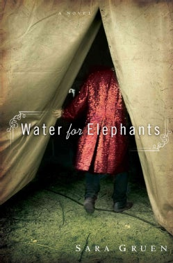 Water for Elephants: A Novel (Hardcover)