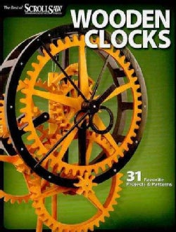 Wooden Clocks: 31 Favorite Projects & Patterns (Paperback)
