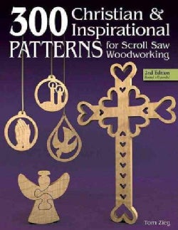 300 Christian and Inspirational Patterns for Scroll Saw Woodworking (Paperback)