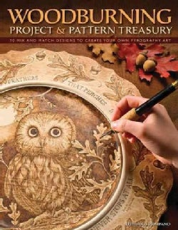 Woodburning Project & Pattern Treasury: Create Your Own Pyrography Art with 70 Mix-and-Match Designs (Paperback)