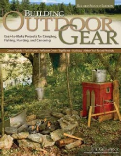 Building Outdoor Gear: Easy-to-Make Projects for Camping, Fishing, Hunting and Canoeing (Paperback)