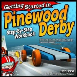 Getting Started in Pinewood Derby: Step-By-Step Workbook to Building Your First Car! (Paperback)