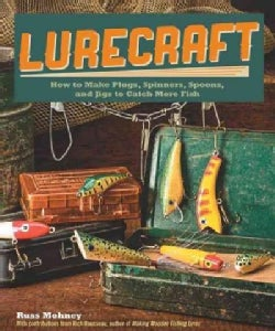 Lurecraft: How to Make Plugs, Spinners, Spoons, and Jigs to Catch More Fish (Paperback)