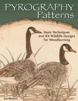 Pyrography Patterns: Basic Techniques and 30 Wildlife Designs for Woodburning (Paperback)