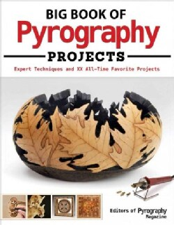 Big Book of Pyrography Projects: Expert Techniques and 23 All-Time Favorite Projects (Paperback)