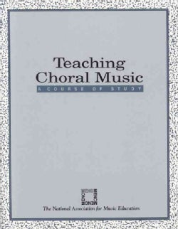 Teaching Choral Music: A Course of Study (Paperback)