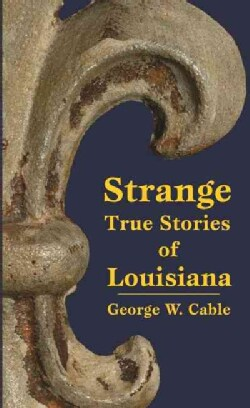 Strange True Stories of Louisiana (Paperback)