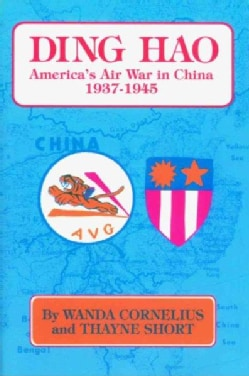 Ding Hao: America's Air War in China, 1937-1945 (Paperback)