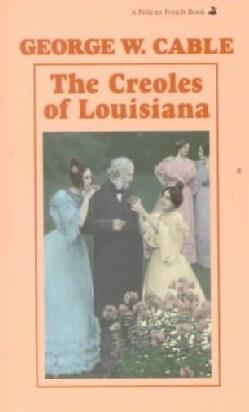 The Creoles of Louisiana (Paperback)