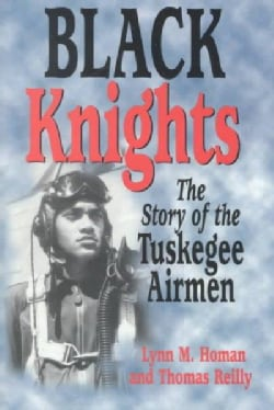 Black Knights: The Story of the Tuskegee Airmen (Hardcover)
