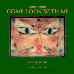 Come Look With Me: Animals in Art (Hardcover)