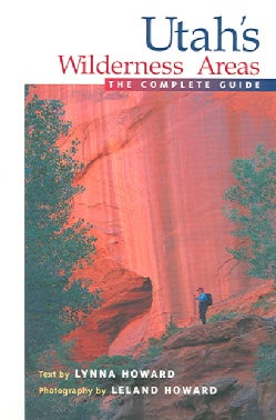 Utah's Wilderness Areas: The Complete Guide (Paperback)