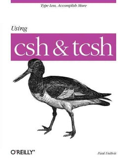 Using Csh and Tcsh (Paperback)