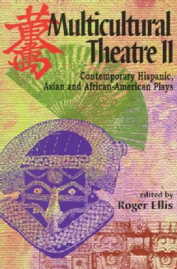 Multicultural Theatre 2: Contemporary Hispanic, Asian and African-American Plays (Paperback)