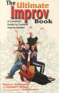 The Ultimate Improv Book: A Complete Guide to Comedy Improvisation (Paperback)