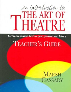 An Introduction to the Art of Theatre Teacher`s Guide