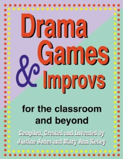 Drama Games & Improvs: Games For the Classroom and Beyond (Paperback)