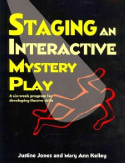 Staging an Interactive Mystery Play: A Six-Week Program for Developing Theatre Skills (Paperback)