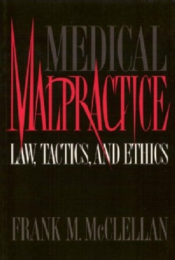 Medical Malpractice: Law, Tactics, and Ethics (Paperback)