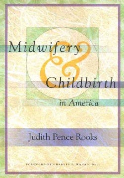 Midwifery and Childbirth in America (Paperback)