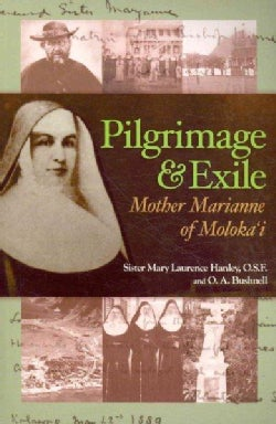 Pilgrimage and Exile: Mother Marianne of Molokai (Paperback)