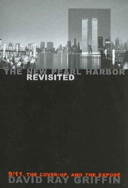 The New Pearl Harbor Revisited: 9/11, The Cover-Up, and the Expose (Paperback)