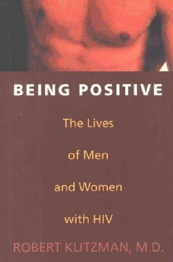 Being Positive: The Lives of Men And Women With HIV (Hardcover)
