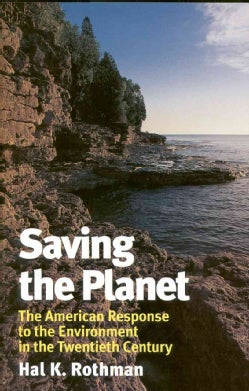 Saving the Planet: The American Response to the Environment in the Twentieth Century (Hardcover)