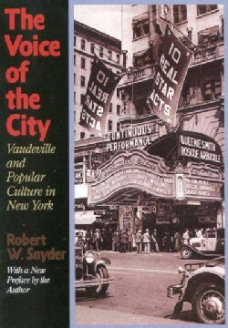 The Voice of the City: Vaudeville and Popular Culture in New York (Paperback)