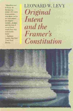 Original Intent and the Framers' Constitution (Paperback)