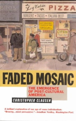 Faded Mosaic: The Emergence of Post-Cultural America (Paperback)