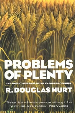 Problems of Plenty: The American Farmer in the Twentiety Century (Paperback)