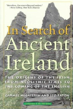 In Search of Ancient Ireland: The Origins of the Irish, from Neolithic Times to the Coming of the English (Paperback)