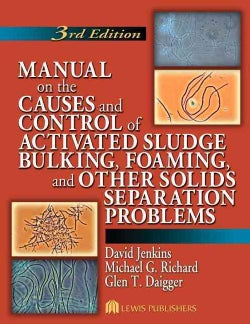Manual on the Causes and Control of Activated Sludge Bulking, Foaming, and Other Solids Separation Problems (Paperback)