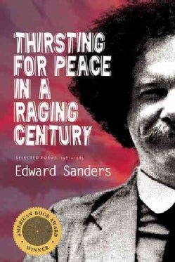 Thirsting for Peace in a Raging Century: Selected Poems 1961-1985 (Paperback)