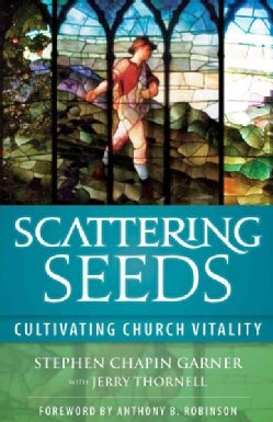 Scattering Seeds: Cultivating Church Vitality (Paperback)