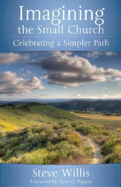 Imagining the Small Church: Celebrating a Simpler Path (Paperback)