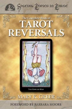 The Complete Book of Tarot Reversals (Paperback)