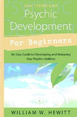 Psychic Development for Beginners: An Easy Guide to Releasing and Developing Your Psychic Abilities (Paperback)