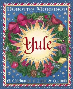 Yule: A Celebration of Light and Warmth (Paperback)