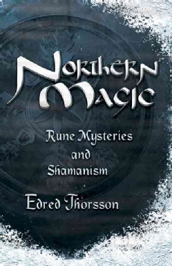 Northern Magic: Rune Mysteries & Shamanism (Paperback)
