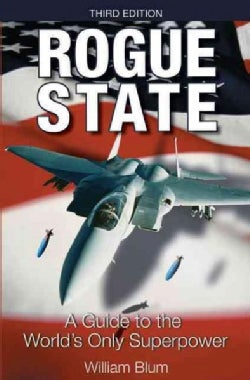 Rogue State: A Guide to the Worlds Only Superpower (Paperback)