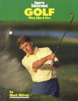 Sports Illustrated Golf: Play Like a Pro (Paperback)