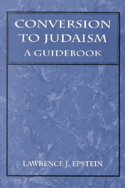 Conversion to Judaism: A Guidebook (Paperback)