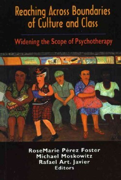 Reaching Across Boundaries of Culture and Class: Widening the Scope of Psychotherapy (Hardcover)