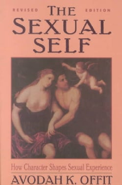 The Sexual Self: How Character Shapes Sexual Experience (Paperback)
