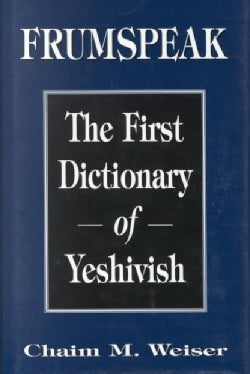 Frumspeak: The First Dictionary of Yeshivish (Hardcover)