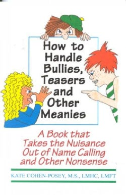 How to Handle Bullies, Teasers and Other Meanies: A Book That Takes the Nuisance Out of Name Calling and Other No... (Paperback)