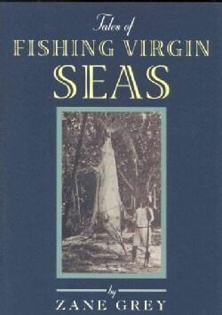 Tales of Fishing Virgin Seas (Paperback)