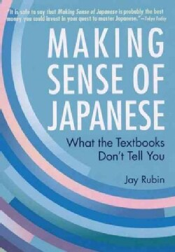 Making Sense of Japanese: What the Textbooks Don't Tell You (Paperback)